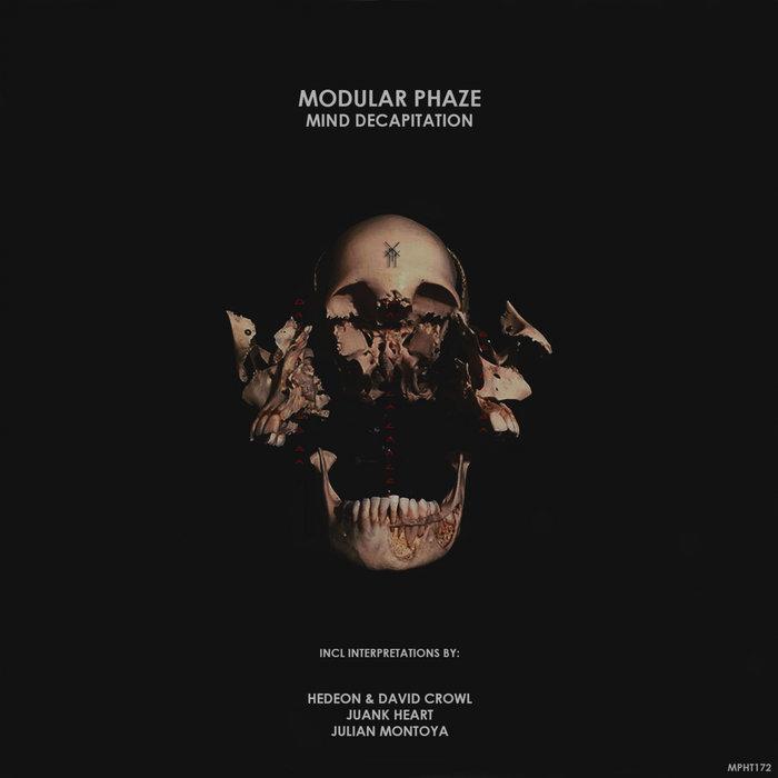 MODULAR PHAZE - Mind Decapitation [Incl Interpretations]