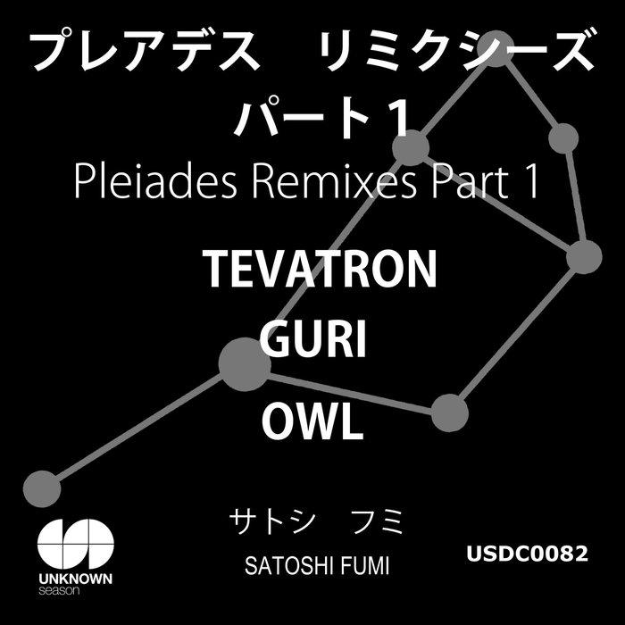 SATOSHI FUMI - Pleiades Remixes Part 1