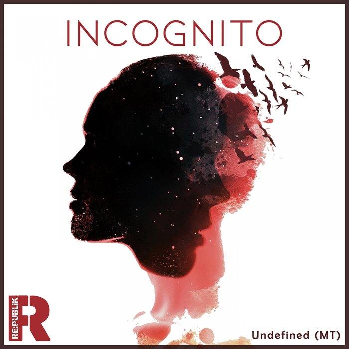 UNDEFINED - Incognito
