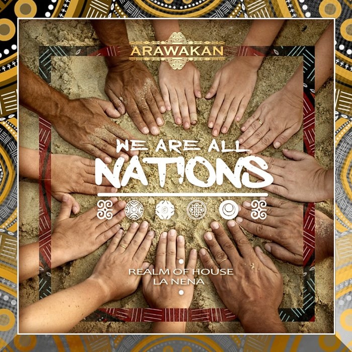 Realm of House – We Are All Nations [Arawakan]