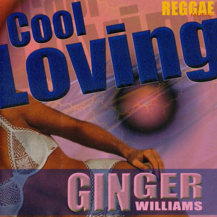 GINGER WILLIANS - Cool Loving