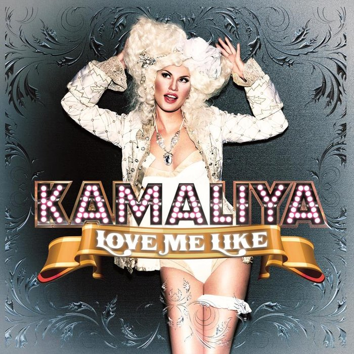 KAMALIYA - Love Me Like