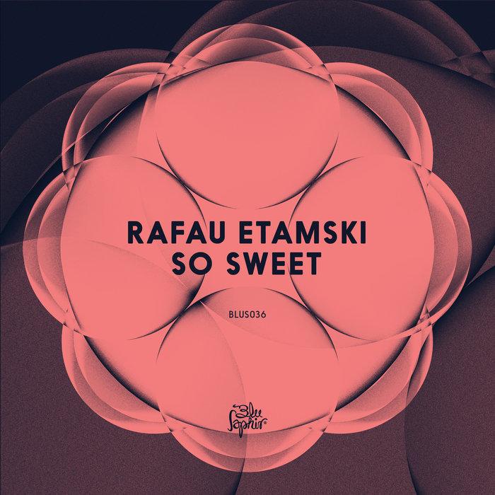 RAFAU ETAMSKI - So Sweet