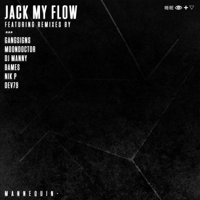 MANNEQUIN - Jack My Flow (Remixes)