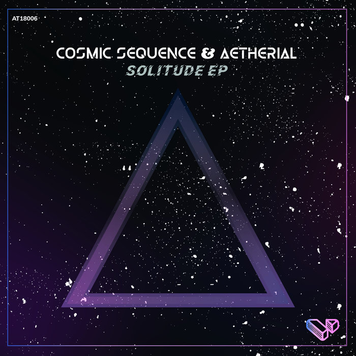 AETHERIAL & COSMIC SEQUENCE - Solitude EP