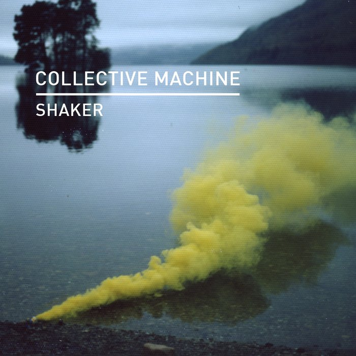 COLLECTIVE MACHINE - Shaker