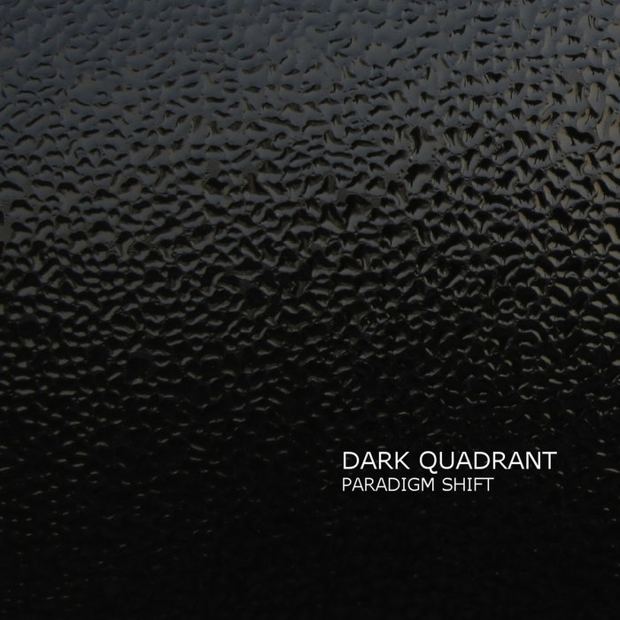 DARK QUADRANT - Paradigm Shift EP