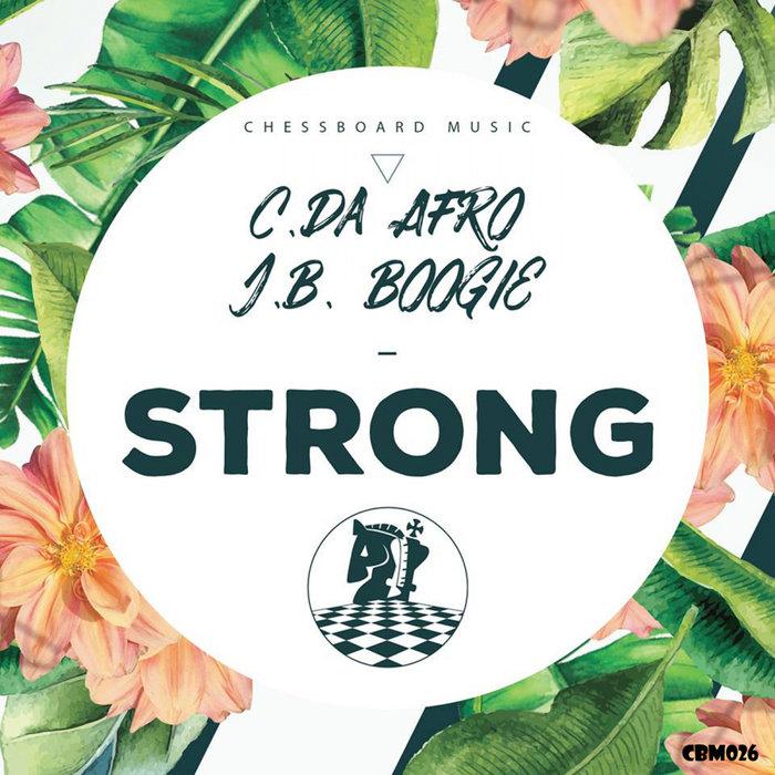 C. Da Afro & J.B. Boogie – Strong [ChessBoard Music]