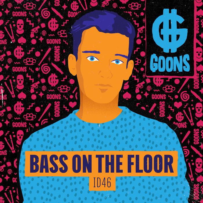 ID46 - Bass On The Floor
