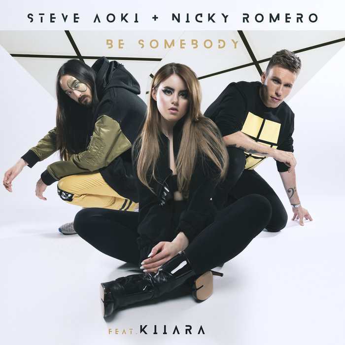 STEVE AOKI & NICKY ROMERO feat KIIARA - Be Somebody