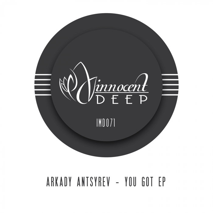 ARKADY ANTSYREV - You Got EP