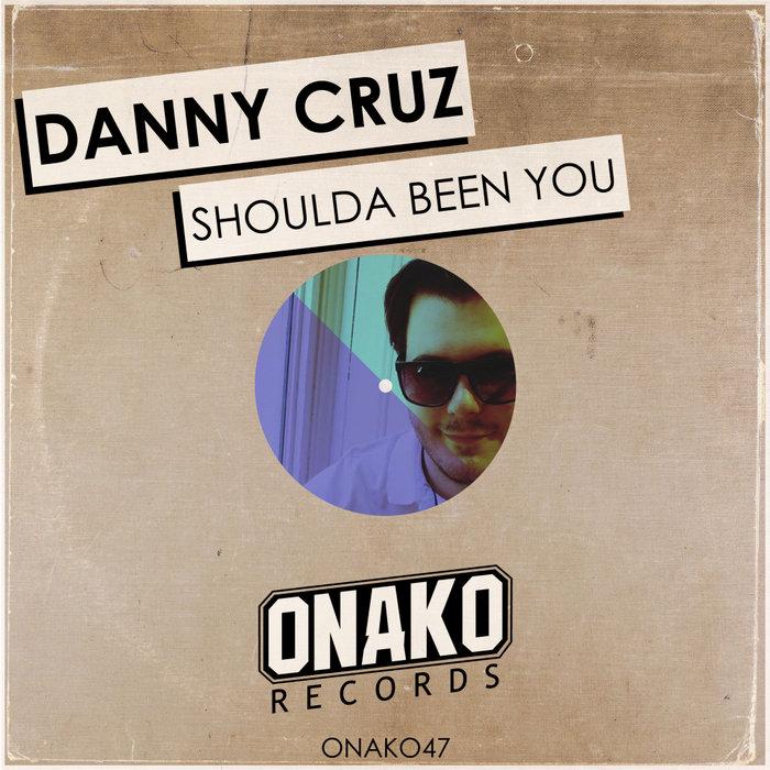 DANNY CRUZ - Shoulda Been You