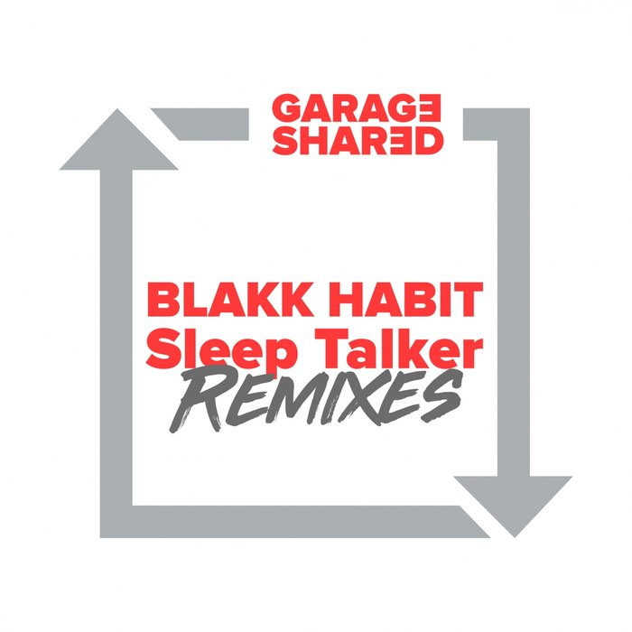 BLAKK HABIT - Sleep Talker Remixes