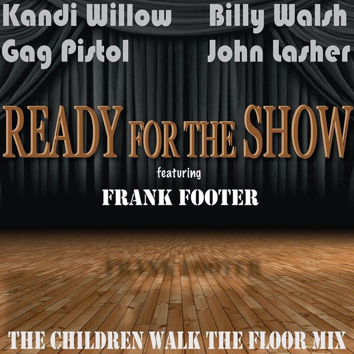 KANDI WILLOW/BILLY WALSH/GAG PISTOL/JOHN LASHER - Ready For The Show