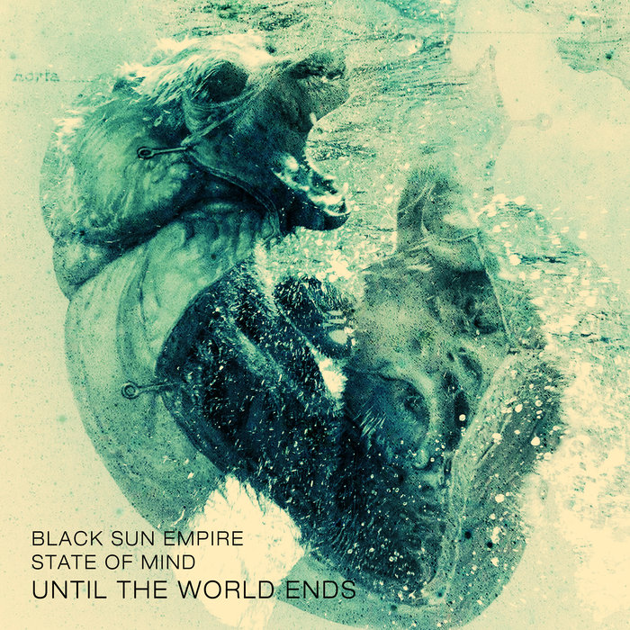 BLACK SUN EMPIRE/STATE OF MIND - Until The World Ends