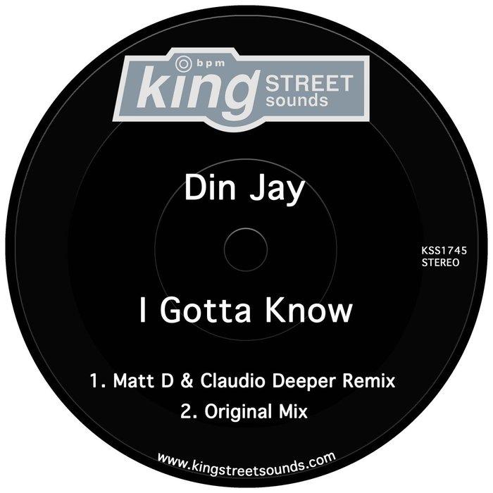 DIN JAY - I Gotta Know