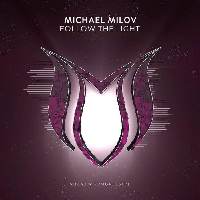 MICHAEL MILOV - Follow The Light