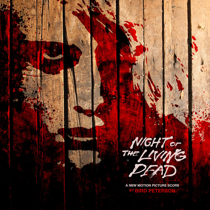 BIRD PETERSON - Night Of The Living Dead (New Motion Picture Score)