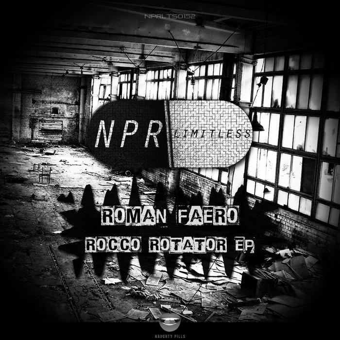 ROMAN FAERO - Rocco Rotator EP
