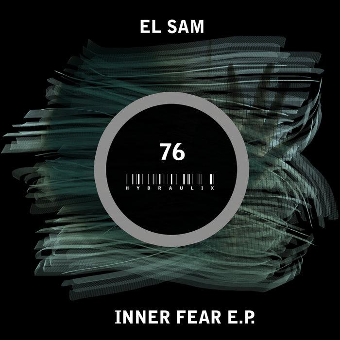 EL SAM - Inner Fear EP