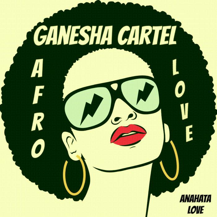 GANESHA CARTEL - Afro Love