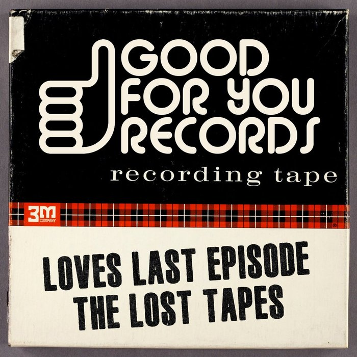 LOVES LAST EPISODE - The Lost Tapes
