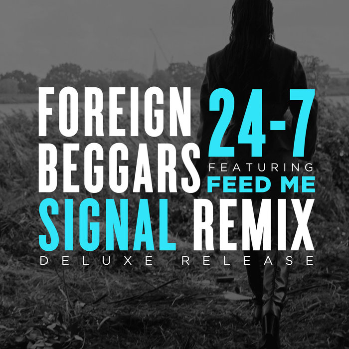 FOREIGN BEGGARS/SIGNAL feat FEED ME - 24-7