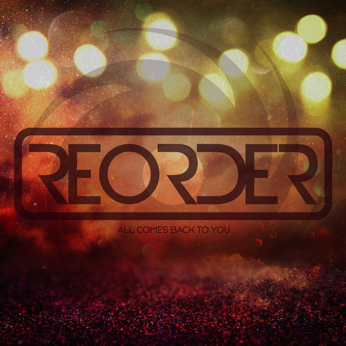 REORDER - All Comes Back To You