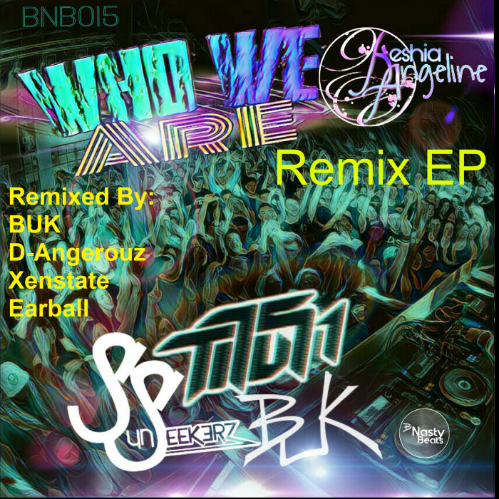 BUK/TITUS1 feat KESHIA ANGELINE - Who We Are Remix EP