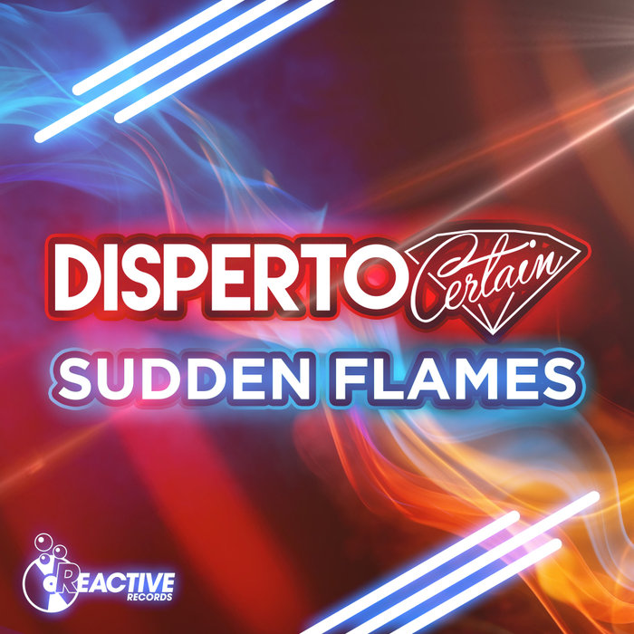 DISPERTO CERTAIN - Sudden Flames