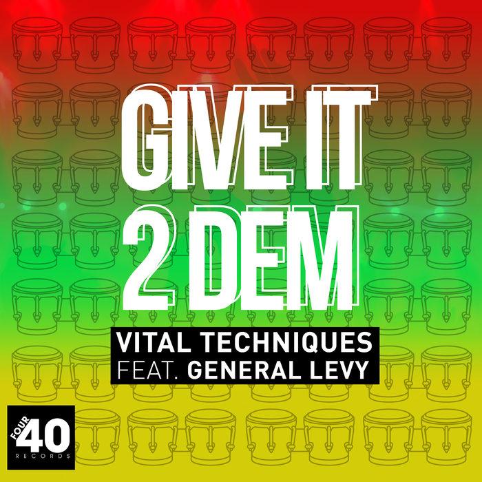 GENERAL LEVY X VITAL TECHNIQUES - Give It 2 Dem