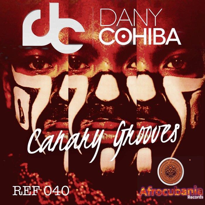 DANY COHIBA - Canary Grooves