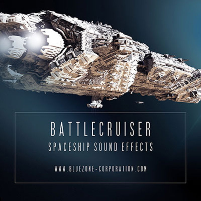 BLUEZONE CORPORATION - Battlecruiser: Spaceship Sound Effects (Sample Pack WAV)