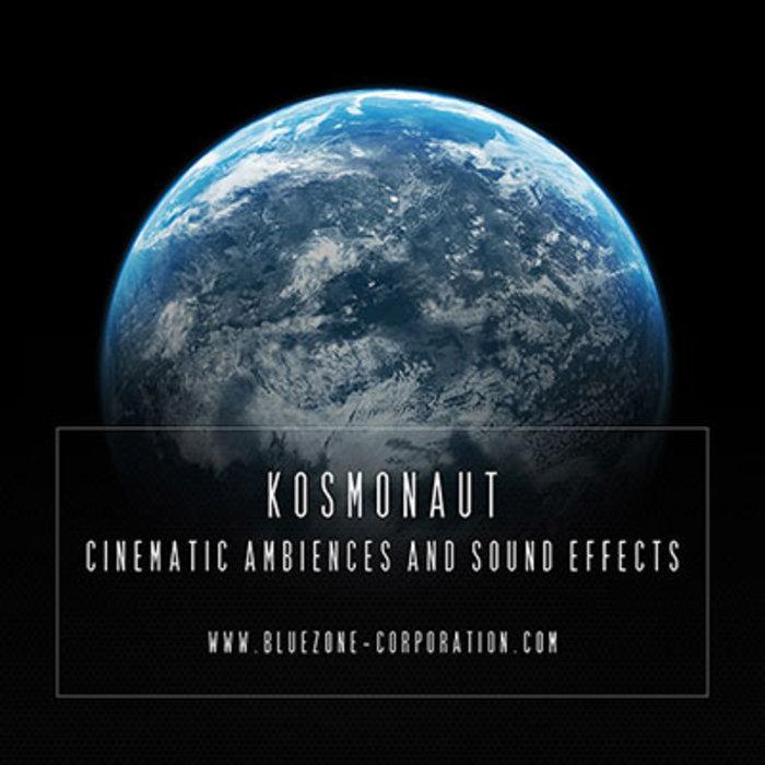 BLUEZONE CORPORATION - Kosmonaut: Cinematic Ambiences & Sound Effects (Sample Pack WAV)