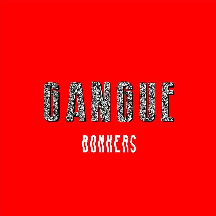 LA FINE EQUIPE/FULGEANCE/HARING - Bonkers (feat Gangue)