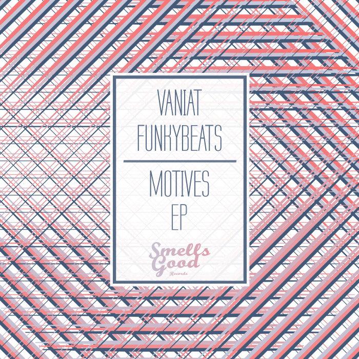 VANIAT FUNKYBEATS - MOTIVES EP
