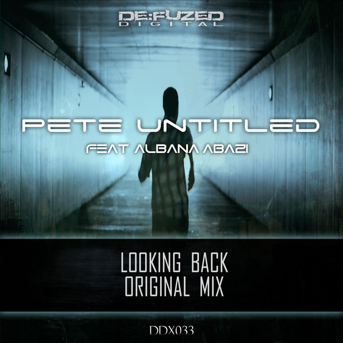 PETE UNTILED feat ALBANA ABAZI - Looking Back