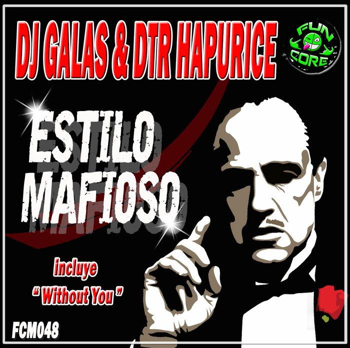 DTR HAPURICE & DJ GALAS - ESTILO MAFIOSO