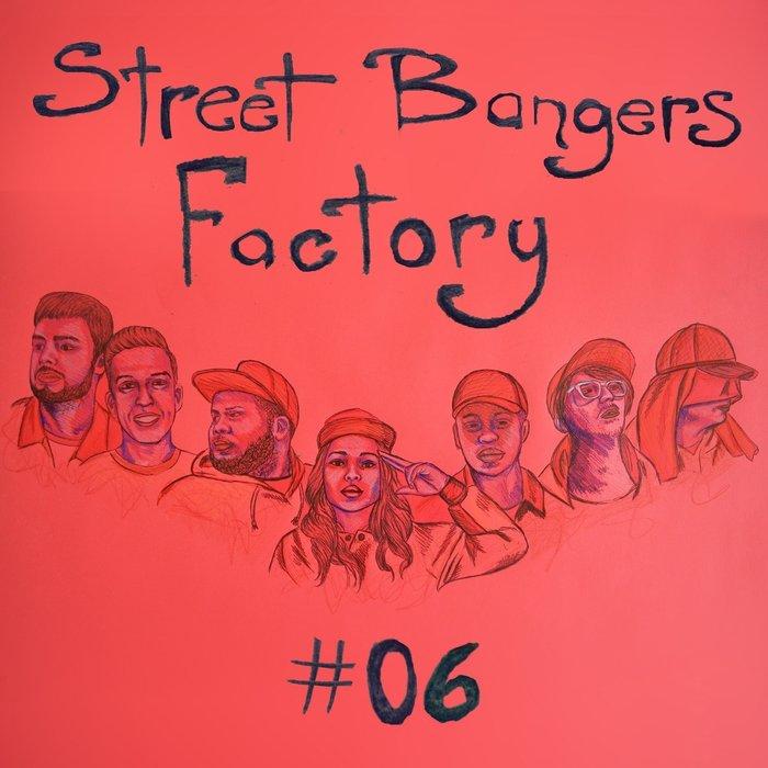 MIGHTY MARK AND TT THE ARTIST/DJ EARL/ALEX AUTAJON/FEADZ AND BIG DOPE P/LEMONICK - Street Bangers Factory 06