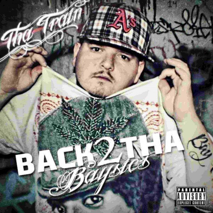THA TRAIN - Back 2 Tha Baysics (Explicit)