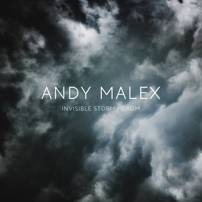 ANDY MALEX - Invisible Storm/Grom