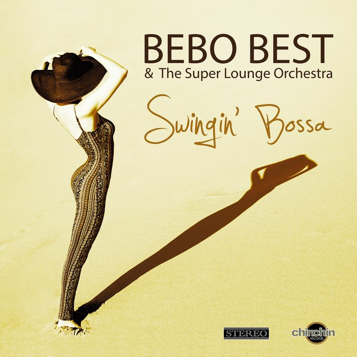 BEBO BEST/THE SUPER LOUNGE ORCHESTRA - Swingin' Bossa