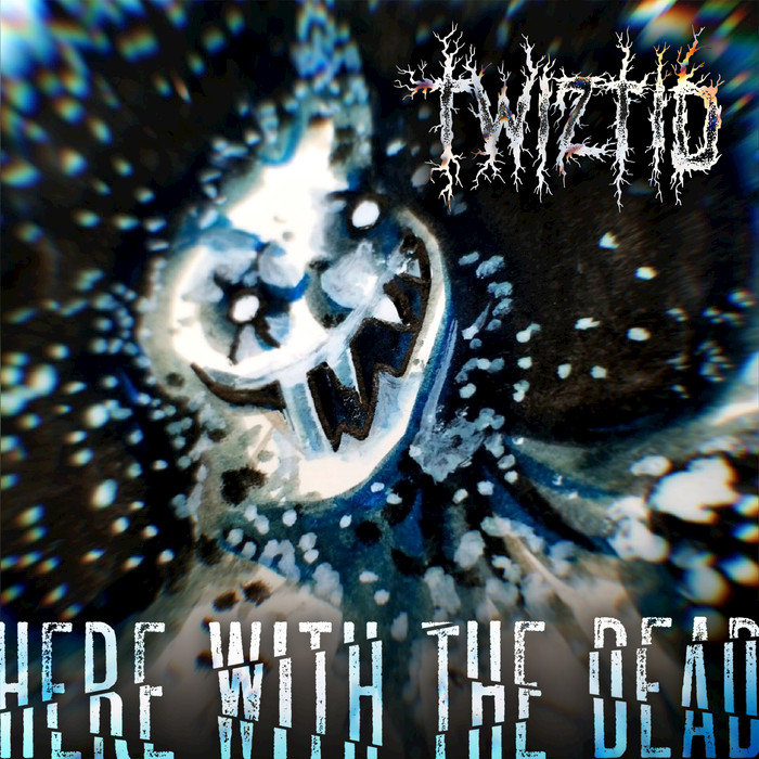 TWIZTID - Here With The Dead