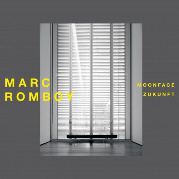 MARC ROMBOY - Moonface/Zukunft
