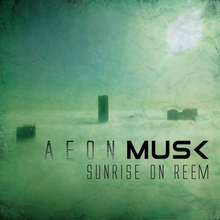 AEON MUSK - Sunrise On Reem
