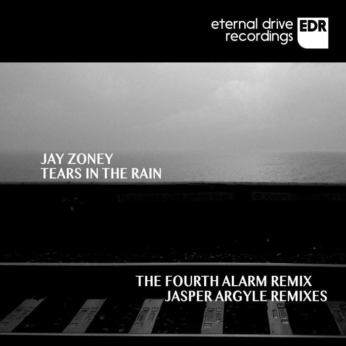 JAY ZONEY - Tears In The Rain (Remixes)
