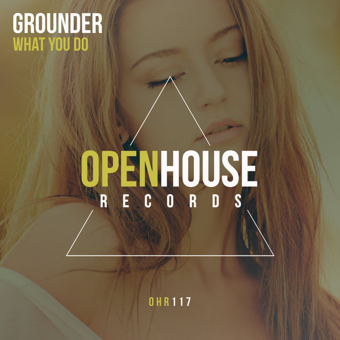 GROUNDER - What You Do