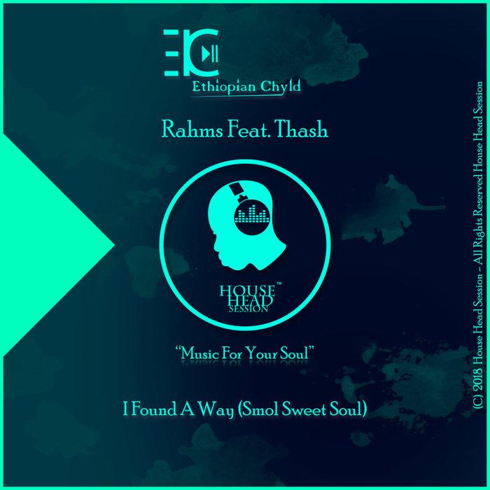 RAHMS feat THASH - I Found A Way (Smol Sweet Soul)
