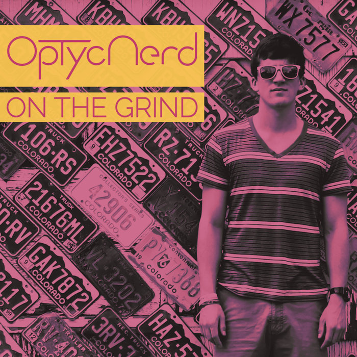 OPTYCNERD - On The Grind