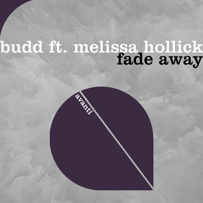 BUDD feat MELISSA HOLLICK - Fade Away
